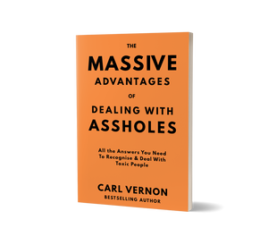 The Massive Advantages of Dealing With Assholes Book by Carl Vernon