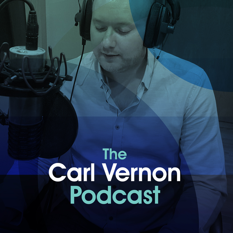 The Carl Vernon Podcast